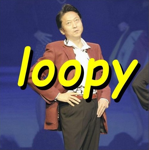 Loopy Hatoyama --